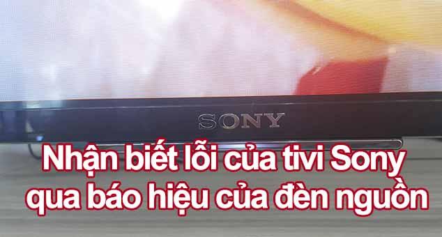 Nhận biết lỗi của tivi Sony qua đèn nguồn