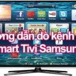 Hướng dẫn dò kênh trên Smart tivi Samsung