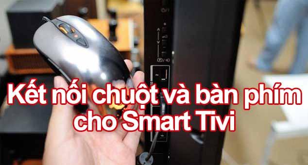 Hướng dẫn kết nối chuột và bàn phím cho Smart Tivi
