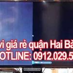 Sửa tivi giá rẻ quận Hai Bà Trưng – Hà Nội