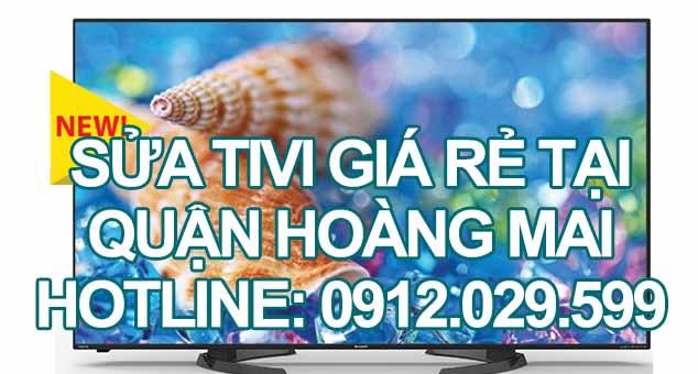 Sửa tivi giá rẻ tại quận Hoàng Mai