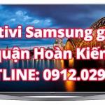 Sửa chữa tivi Samsung giá rẻ quận Hoàn Kiếm – Hà Nội