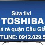 Sửa tivi Toshiba giá rẻ quận Cầu Giấy – Hà Nội