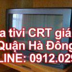 Sửa tivi CRT giá rẻ quận Hà Đông – Hà Nội