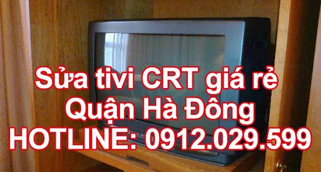 Sửa tivi CRT giá rẻ quận Hà Đông - Hà Nội