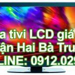 Sửa tivi LCD giá rẻ quận Hai Bà Trưng – Hà Nội