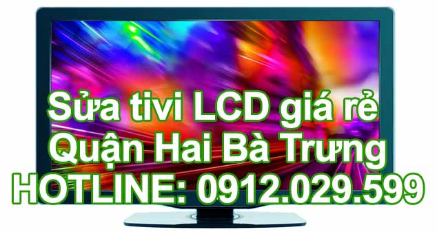 Sửa tivi LCD giá rẻ quận Hai Bà Trưng - Hà Nội