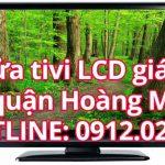 Sửa tivi LCD giá rẻ quận Hoàng Mai – Hà Nội