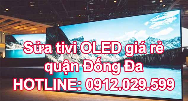 Sửa tivi OLED giá rẻ quận Đống Đa - Hà Nội