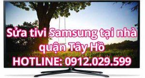 Sửa tivi Samsung tại nhà quận Tây Hồ - Hà Nội