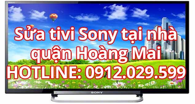 Sửa tivi Sony tại nhà quận Hoàng Mai - Hà Nội