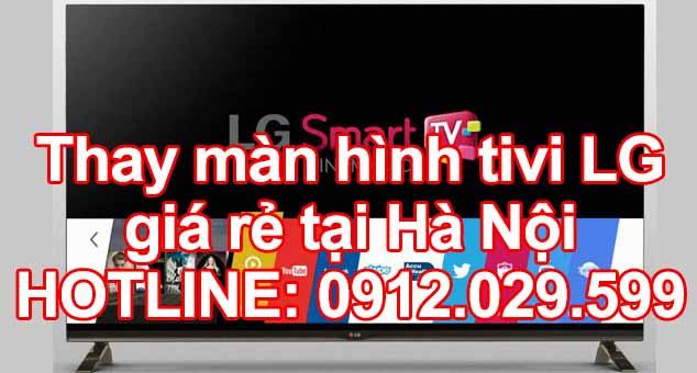 Thay màn hình tivi LG giá rẻ tại Hà Nội